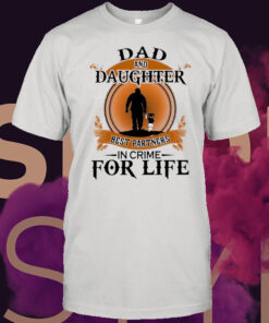 Dad And Daughter Best Partners In Crime For Life Retro shirt 7