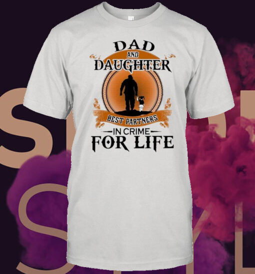 Dad And Daughter Best Partners In Crime For Life Retro shirt 6