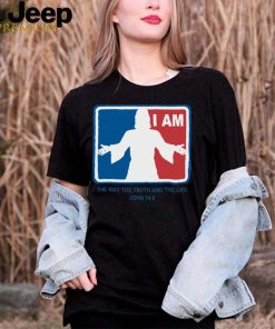 Jesus I am the way the truth and the life john 14 6 shirt