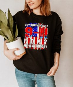 20th Anniversary 9 11 FDNY never forget shirt