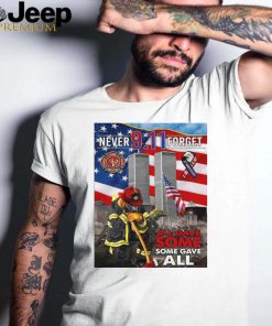 All Gave Some Some Gave Never Forget 9 11 2001 Flag T shirt