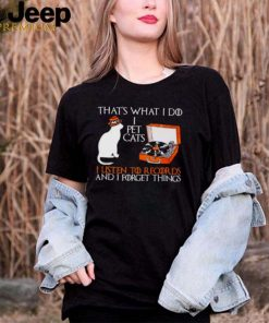 Best thats What I Do I Pet Cats I Listen To Record DS And I Forget things Shirt