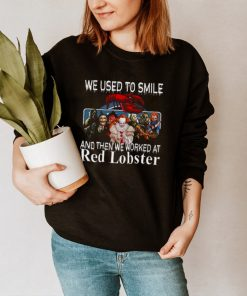 Horror Movie Characters We Used To Smile And Then We Worked At Red Lobster Logo Shirt