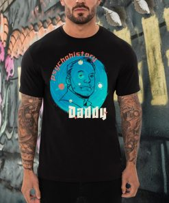 Psychohistory Cream Daddy hoodie, tank top, sweater and long sleeve