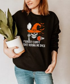 Skull Witch forget daddy just bring me dice Halloween shirt