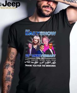 The Daily Show Hosts Signatures 25Th Anniversary 1996 2021 Thank You T shirt
