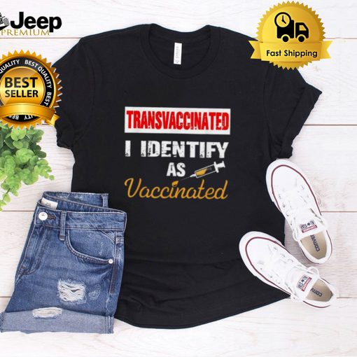 Transvaccinated I Identify As Vaccinated Vintage Tee Shirt