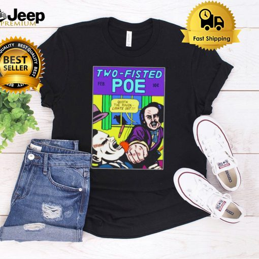 Two Fisted Poe Michael Kuppermans Artist Shop shirt