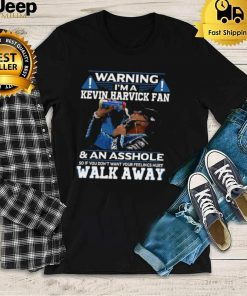 Warning Im A Kevin Harvick Fan And An Asshole So If You Dont Want Your Feelings Hurt Walk Away T shirt