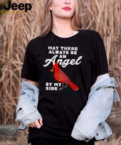 cardinal bird may there always be an angel by my side shirt