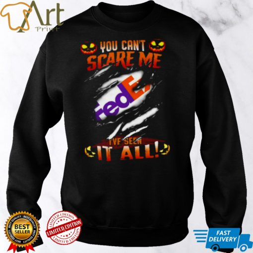 Awesome blood Inside Me You cant Scare me FedEx Ive seen It All Halloween Shirt