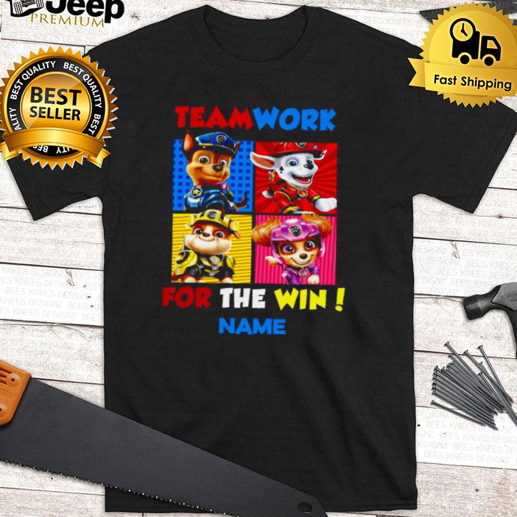 Teamwork For The Win Name T shirt