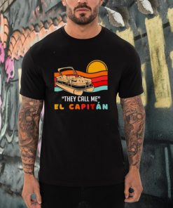 They call me el capitan boating vintage sunset shirt