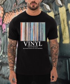Vinyl one of the four building blocks of the universe shirt